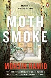 Moth Smoke por Mohsin Hamid