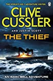 The thief : an Isaac Bell adventure / by Clive Cussler and Justin Scott