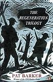The regeneration trilogy / Pat Barker