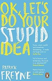 OK, Let's Do Your Stupid Idea de…