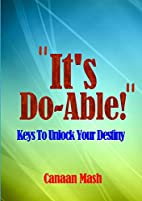 """""""It's Do-Able!"""": Keys To Unlock Your…"""