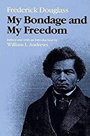 My Bondage and My Freedom (Blacks in the New…