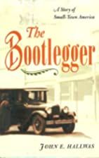 The Bootlegger: A Story of Small-Town…