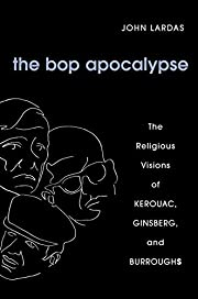 The Bop Apocalypse: The Religious Visions of…