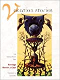 Vacation stories : five science fiction tales / Santiago Ramón y Cajal ; translated from the Spanish by Laura Otis