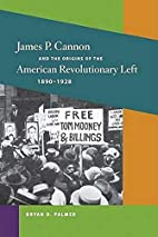 James P. Cannon and the Origins of the…
