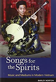 Songs for the spirits : music and mediums in…