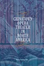 Chinatown opera theater in north america by…