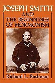 Joseph Smith and the Beginnings of Mormonism…