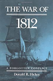 The War of 1812: A Forgotten Conflict –…