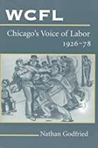 WCFL, Chicago's Voice of Labor, 1926-78 by…
