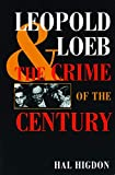 Leopold and Loeb: The Crime of the Century