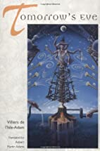Tomorrow's Eve by Villiers de L'isle Adam
