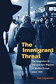 The Immigrant Threat: The Integration of Old…