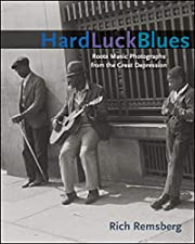 Hard Luck Blues: Roots Music Photographs…