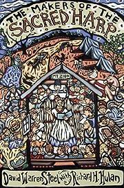 The Makers of the Sacred Harp av David…