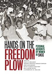 Hands on the Freedom Plow: Personal Accounts…