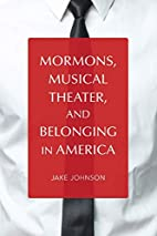 Mormons, Musical Theater, and Belonging in…