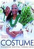 Costume : performing identities through dress / Pravina Shukla