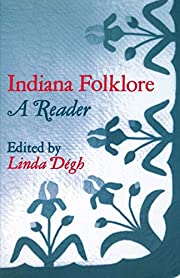 Indiana Folklore: A Reader by Linda…