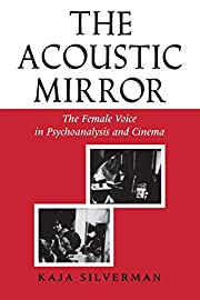 The Acoustic Mirror: The Female Voice in…