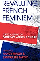 Revaluing French Feminism: Critical Essays…