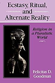Ecstasy, Ritual, and Alternate Reality:…