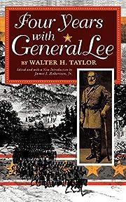 Four Years with General Lee – tekijä:…