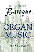 The Registration of Baroque Organ Music by…