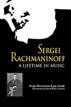 Sergei Rachmaninoff: A Lifetime in Music by…