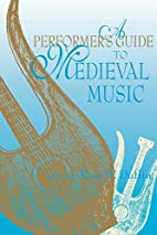 A Performer's Guide to Medieval Music…