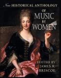 New historical anthology of music by women / edited by James R. Briscoe