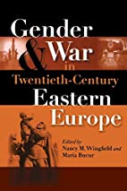 Gender and War in Twentieth-Century Eastern…