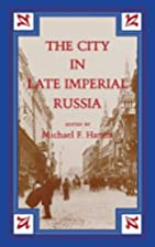The City in Late Imperial Russia by Michael…