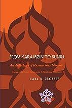 From Karamzin to Bunin: An Anthology of…