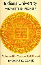 Indiana University: Years of Fulfillment…