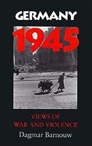 Germany 1945: Views Of War And Violence av…