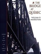 The bridge at Québec by William D.…