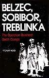 Image for Belzec, Sobibor, Treblinka: The Operation Reinhard Death Camps