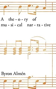 A Theory of Musical Narrative af Almén,…