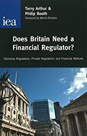 Does Britain Need a Financial Regulator?…