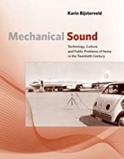 Mechanical Sound: Technology, Culture, and…
