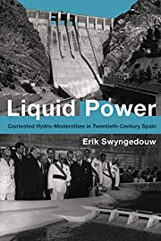 Liquid Power: Contested Hydro-Modernities in…