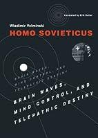 Homo Sovieticus: Brain Waves, Mind Control,…