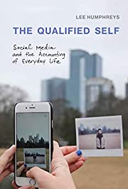The Qualified Self: Social Media and the…