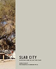 Slab City: Dispatches from the Last Free…