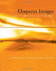 Eloquent Images : Word and Image in the Age…