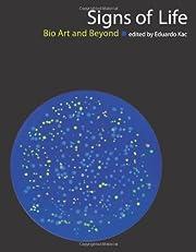Signs of Life: Bio Art and Beyond (Leonardo…