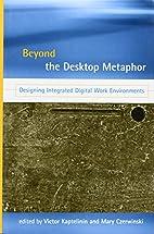 Beyond the Desktop Metaphor: Designing…