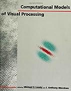 Computational Models of Visual Processing…